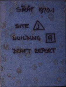 Sīrāf 1970-1, site [triangle] J building [square] A: draft report.