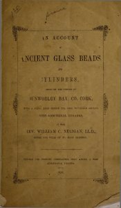 An account of ancient glass beads and cylinders found on the strand of Dunworley Bay, Co. Cork / by William C. Neligan.