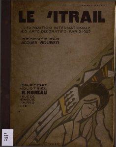 Le vitrail, à l'Exposition internationale des arts décoratifs, Paris, 1925, présénte par Jacques Gruber.
