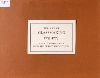The art of glassmaking, 1751-1772; a portfolio of prints from the Diderot encyclopedia.