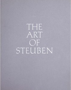 The art of Steuben. Volume II / [designed by Mary Lou Littrell].
