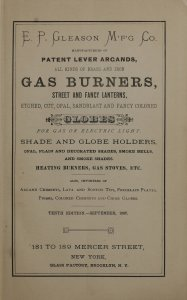 E.P. Gleason Manufacturing Co., manufacturers of patent lever argands, all kinds of brass and iron gas burners, street and fancy lanterns, etched, cut, opal, sandblast and fancy colored globes for gas or electric light...