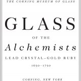 Glass of the Alchemists: Lead Crystal-Gold Ruby, 1650-1750