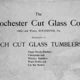 The Rochester Cut Glass Co., office and works, Rochester, Pa.: manufacturers of rich cut glass tumblers, finger bowls, sherbets, champagne and whiskey tumblers, water bottles and cut bar bottles.