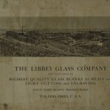 The Libbey Glass Company, manufacturers of highest quality glass blanks for heavy and light cutting and engraving. Hand made blown pressed ware, Toledo, Ohio, U.S.A.