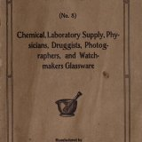 Catalog (no. 8): chemical, laboratory supply, physicians, druggists, photographers and watchmakers glassware.