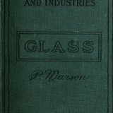 Glass and glass manufacture, by Percival Marson.