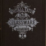 Whitall, Tatum & Co. glass manufacturers: druggists', chemists' and perfumers' glassware [and] druggists' sundries.