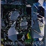 About Steuben glass.