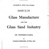 Glass manufacture and the glass sand industry of Pennsylvania, by Charles Reinhard Fettke, Ph.D.