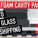 Foam Cavity Packing Glass for Shipping