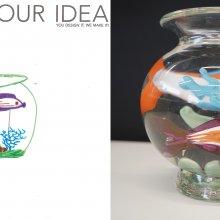 You Design It; We Make It Fish Bowl