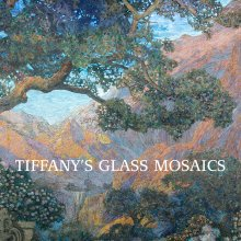 Cover of Tiffany's Glass Mosaics (Corning, NY: The Corning Museum of Glass; distributed by University of Washington Press, 2017).
