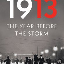 Rakow Reads: 1913: The Year Before the Stormv